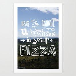 be the change... Art Print