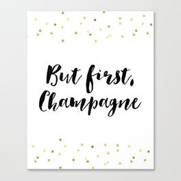 But First Champagne,Drink Sign,Wall Art,Quote Prints,Restaurant Decor,Typography Art,Wedding Canvas Print