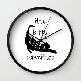 itty bitty kitty committee Wall Clock