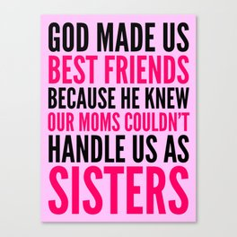 GOD MADE US BEST FRIENDS BECAUSE (PINK) Canvas Print
