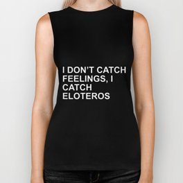 i dont catch feelings i catch eloteros autism Biker Tank