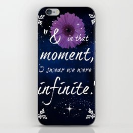 And in that moment I swear we were infinite iPhone Skin