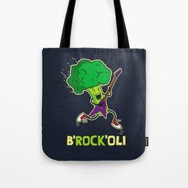 B'ROCK'OLI rocks! Tote Bag
