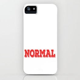 """Hate being normal? Then don't be. Grab this """"I Refuse To Become What You All Normal"""" tee now!  iPhone Case"""