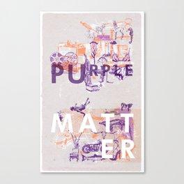 PURPLE MATTER Canvas Print