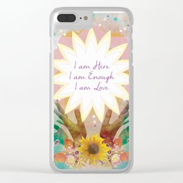Affirmations: I am Here, I am Enough, I am Love Clear iPhone Case