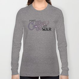 Coffee Not War (Unicorn) Long Sleeve T-shirt