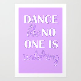 Dance Like No One is Watching - Purple Art Print