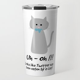 Looks like Twitter has been eaten by a cat! Travel Mug
