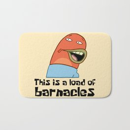 This Is A Load Of Barnacles Bath Mat