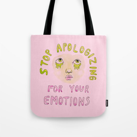 Stop apologizing for your emotions Tote Bag
