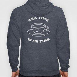 Tea Time Is Me Time Hoody
