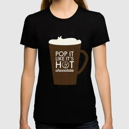 Pop it like its hot chocolate T-shirt