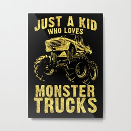 Just a KID who Loves MONSTER TRUCKS awesome black and yellow distressed style  Metal Print