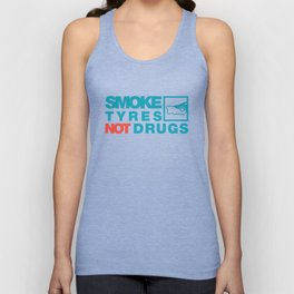 SMOKE TYRES NOT DRUGS v2 HQvector Unisex Tank Top