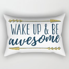 Wake up and be awesome Rectangular Pillow