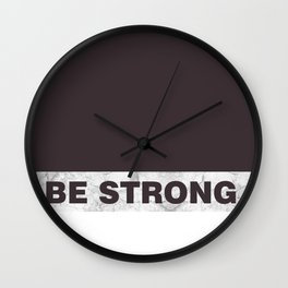 Be strong Wall Clock