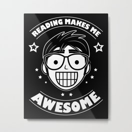 Reading Makes Me Awesome - Nerd Boy Metal Print