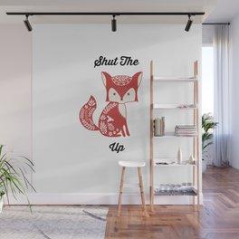 Shut the Fox Up Wall Mural