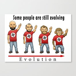 The evolution of racists Canvas Print