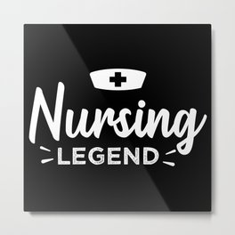 Nursing Legend - Cute RN Gift for Nurse Metal Print
