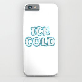 """""""Ice Cold"""" tee design. Makes a cool and unique gift to your loved ones too! Go get yours now!  iPhone Case"""