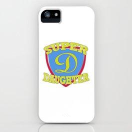 Super Daughter iPhone Case
