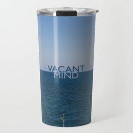 Vacant Mind on Vacation Travel Mug