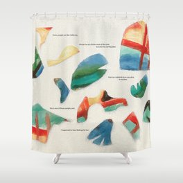 Some people are like California Shower Curtain
