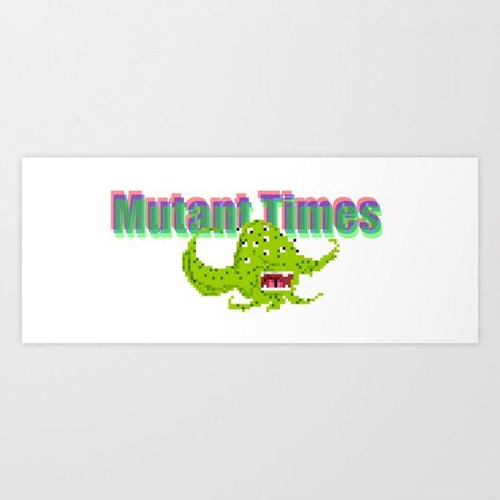 Mutant Times Art Print