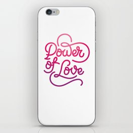 Power of Love hand made lettering motivational quote in original calligraphic style iPhone Skin