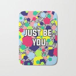 Just be you Bath Mat
