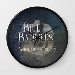 BLUE BANNERS when the lost return. Shadowhunter Children's Rhyme. Wall Clock