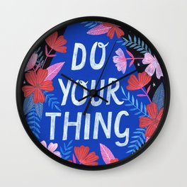 Do Your Thing - Blue Wall Clock