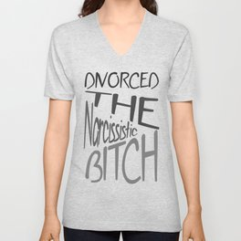 Divorced The Narcissistic Bitch Unisex V-Neck