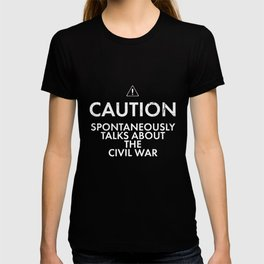 Spontaneously Talks About Civil War American History T Shirts T-shirt