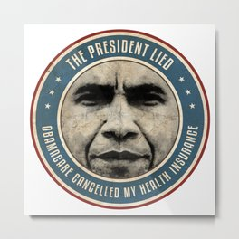 The President Lied Metal Print