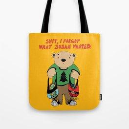 """Shit, I forgot what Susan wanted."" Tote Bag"