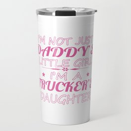 Trucker's Daughters Travel Mug