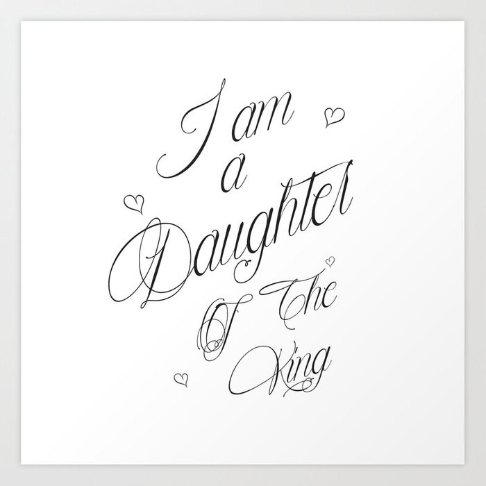 I Am A Daughter Of The King Black White Religious Scripture