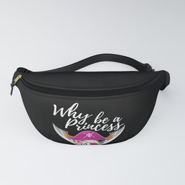 Why Be A Princess When You Can Be A Pirate Funny Girl print Fanny Pack