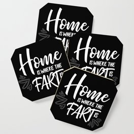 Home is where the fart is with black bg Coaster