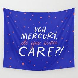 UGH mercury!! Wall Tapestry