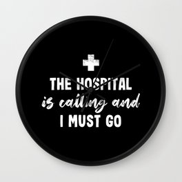The Hospital is calling Funny Nurse Gift Wall Clock