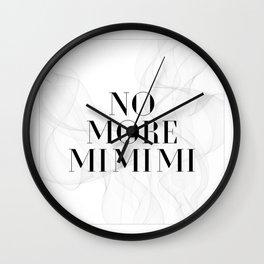 No more mimimi. Wall Clock