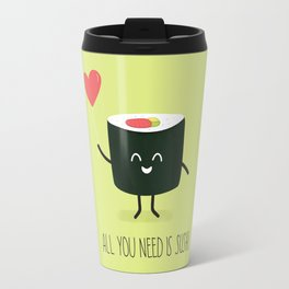 All you need is sushi Travel Mug