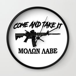 Come and Take It! Molon Labe! Black in Greek. Wall Clock