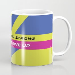 Modern geometric minimalist typography - If the storm is strong, I will not give up Coffee Mug