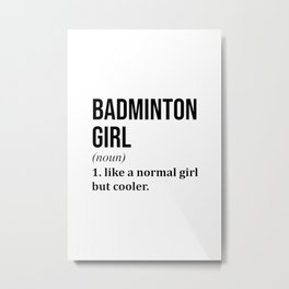 Badminton Girl Funny Quote Metal Print