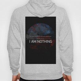 I AM NOTHING Hoody